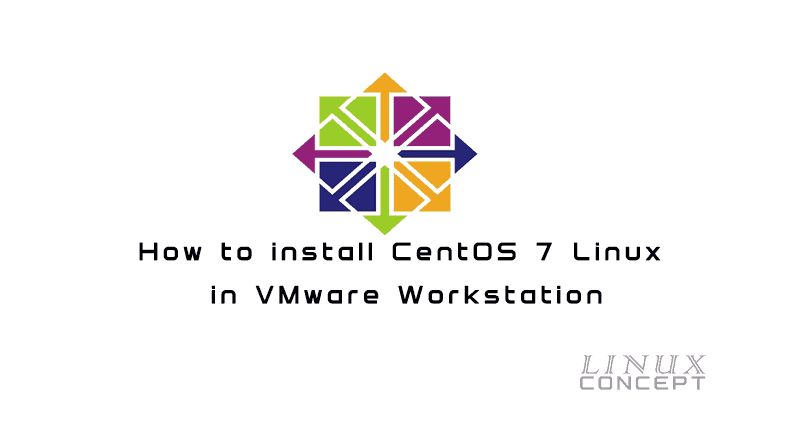 How to install CentOS 7 Linux in VMware Workstation