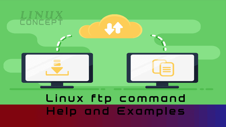 Linux ftp command Help and Examples - Linux Concept