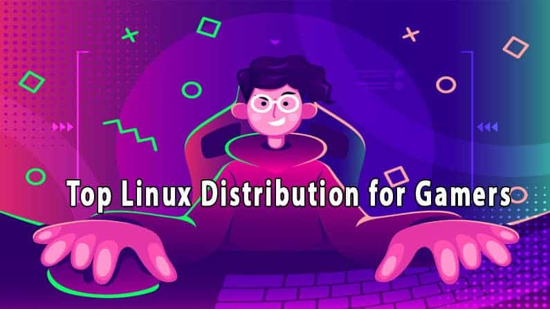 Top 10 Linux Distribution for Gamers – 2020
