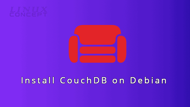 Install CouchDB on Debian 9 Operating System