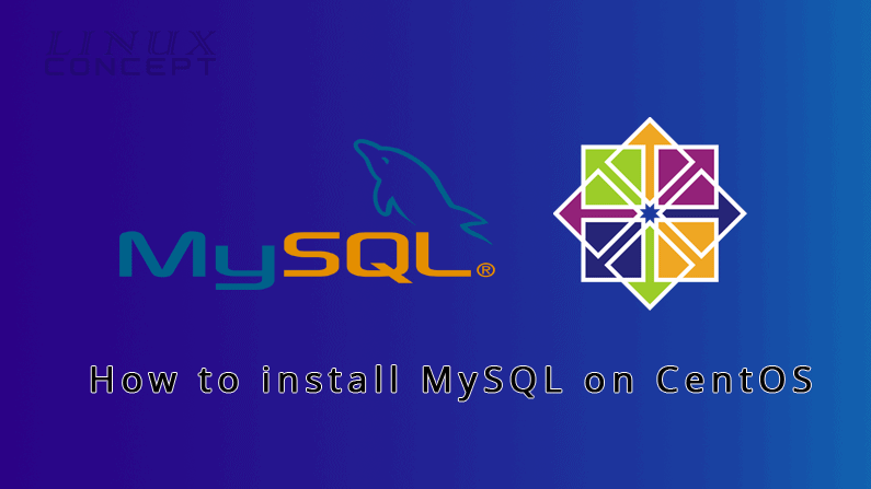 Install MySQL on CentOS 7 Operating System