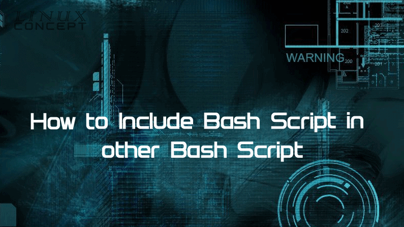 Include bash script into another bash script | Linux Concept