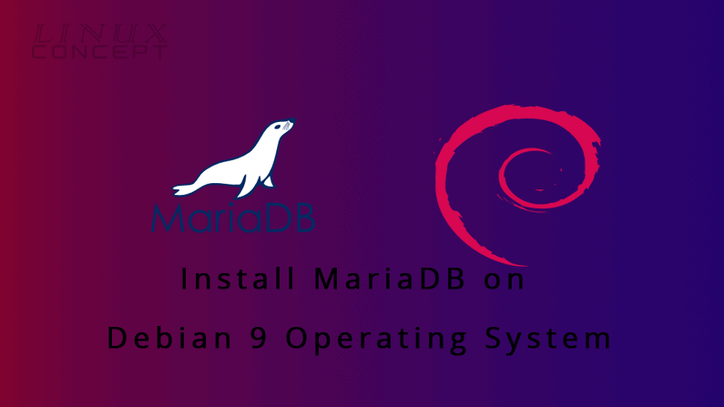 How to Install MariaDB on Debian 9 Linux Operating System