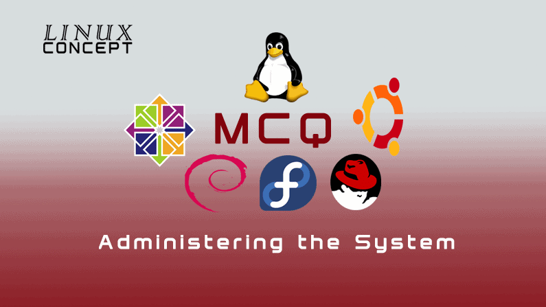 Linux Concept - MCQ Administering the System image