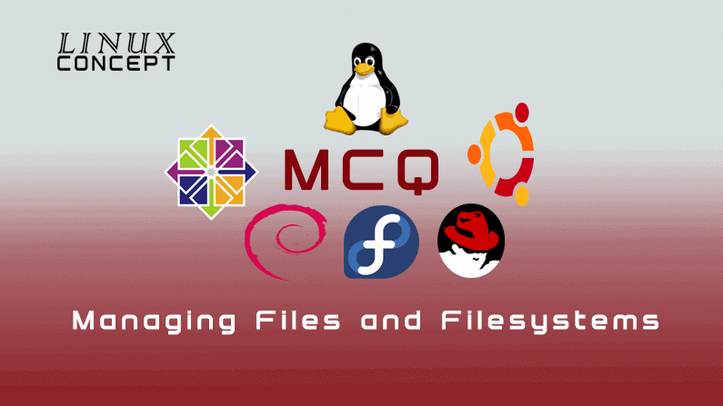 Linux Concept - MCQ Managing Files and Filesystems image