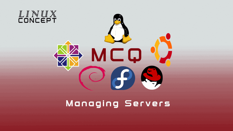 Linux MCQ-10: Managing Servers