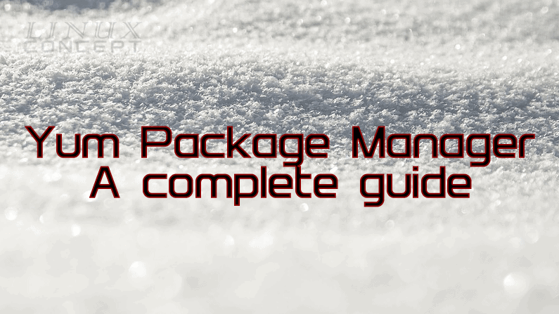 Yum Package Manager: A complete guide
