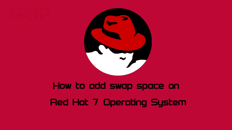 How to add swap space on Red Hat 7 Operating System