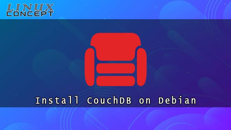 How to Install CouchDB on Debian 8 Linux Operating System
