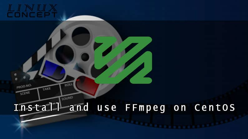 How to install and use FFmpeg on CentOS 7 Linux Operating System