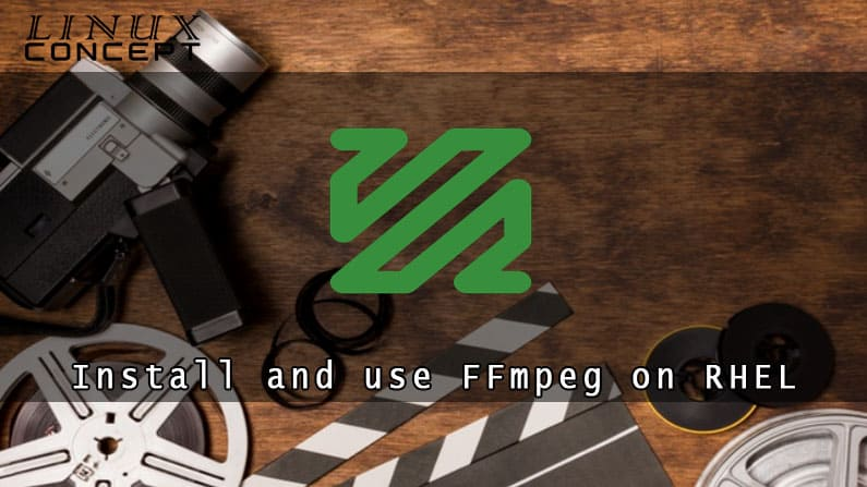 How to install and use FFmpeg on RHEL 7 (Red Hat Enterprise Linux) Linux Operating System