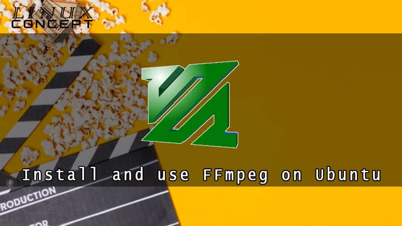 How to install and use FFmpeg on Ubuntu 20.04 Linux Operating System