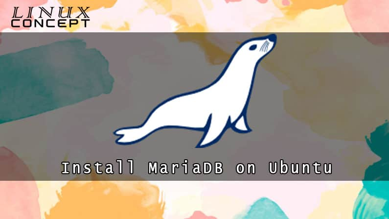 How to Install MariaDB on Ubuntu 20.04 Linux Operating System