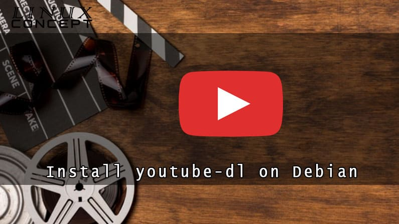 How to Instal Youtube-dl on Debian 10 Linux