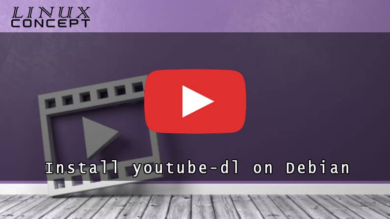 How to Instal Youtube-dl on Debian 8 Linux Operating System