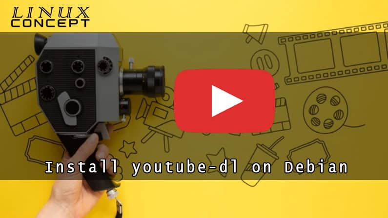 How to Instal Youtube-dl on Debian 9 Linux Operating System