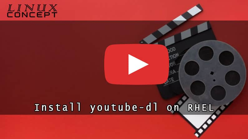 How to Instal Youtube-dl on RHEL 8 (Red Hat Enterprise Linux) Operating System