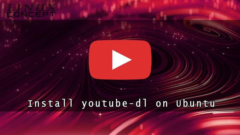 How to Install Youtube-dl on Ubuntu 20.04 Linux Operating System