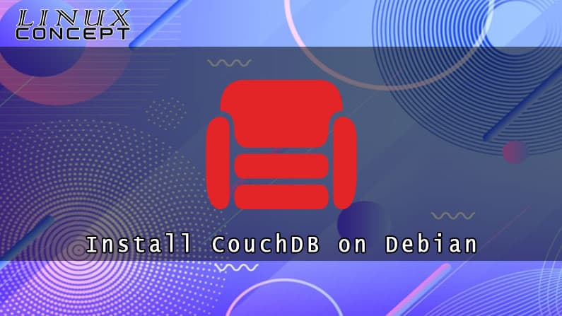 How to Install CouchDB on Debian 10 Operating System