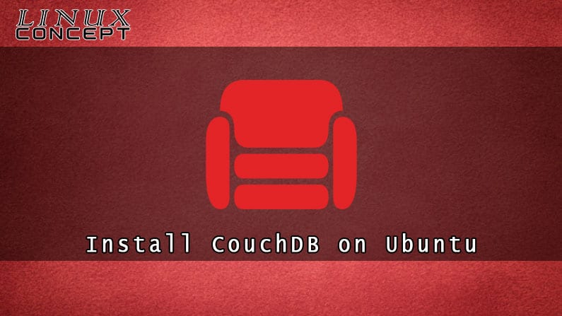 How to Install CouchDB on Ubuntu 20.04 Linux Operating System