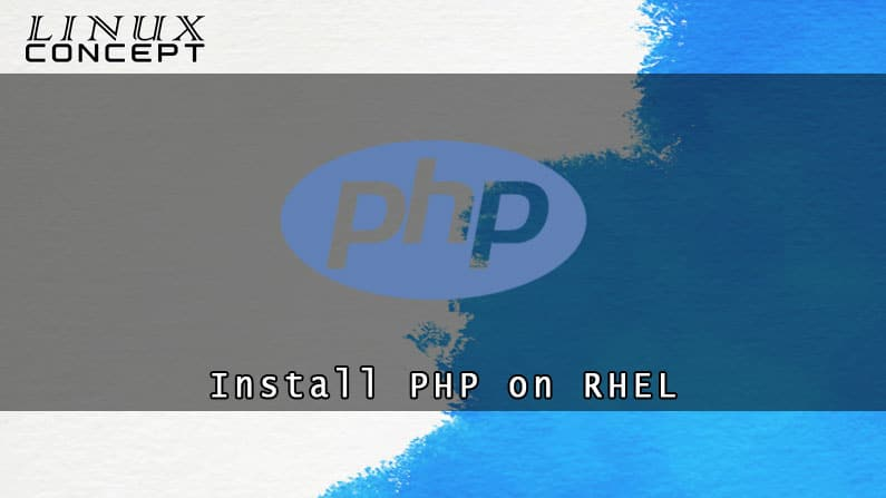 Install PHP 7 on RHEL 8 Linux