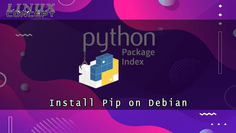 Install Pip on Debian 10 Linux