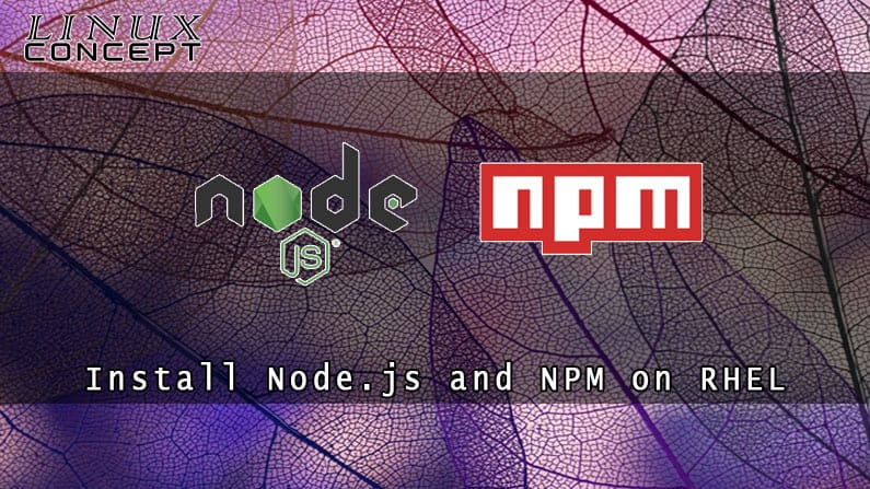 How to Install Node.js and NPM on RHEL 7 (Red Hat Enterprise Linux)