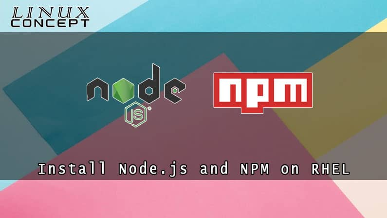 How to Install Node.js and NPM on RHEL 8 (Red Hat Enterprise Linux)