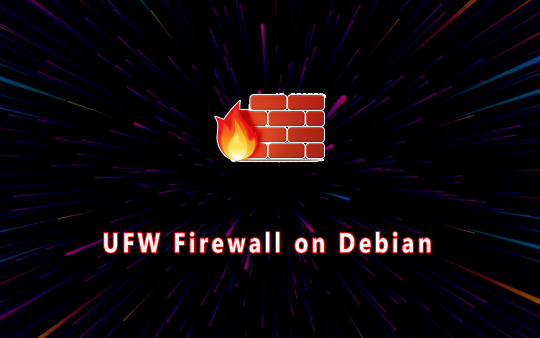 How to Setup a Firewall with UFW on Debian 10 Linux